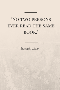 -No two persons ever read the same